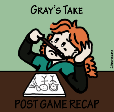 Gray's Take: Post Game Recap