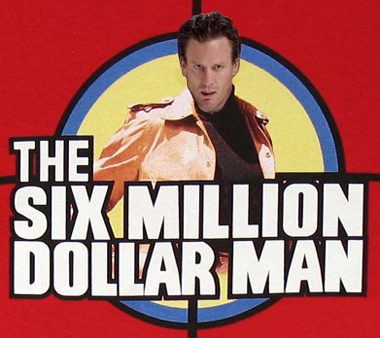 he is the 6 million dollar man